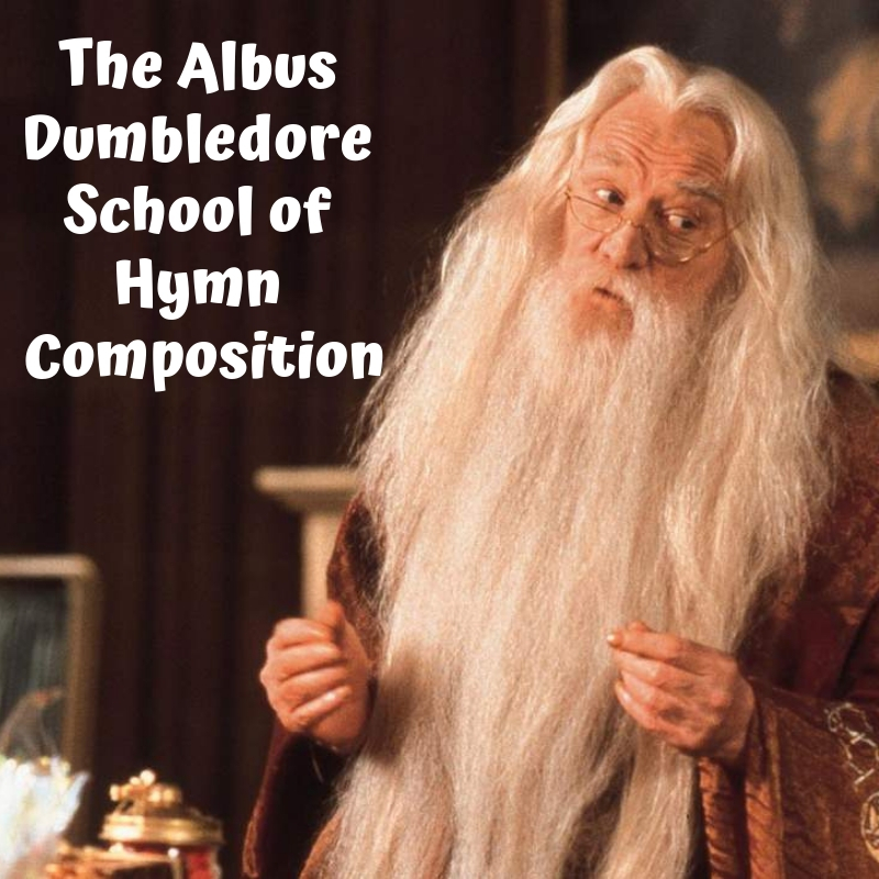 The Albus Dumbledore School of Hymn Composition.jpg