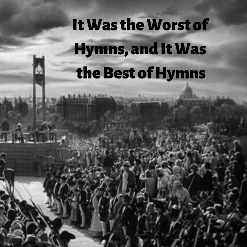 It Was the Worst of Hymns, and It Was the Best of Hymns.jpg