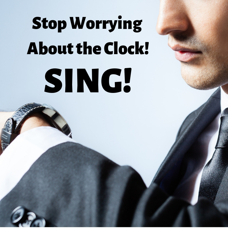 Stop Worrying About the Clock and SING!.jpg