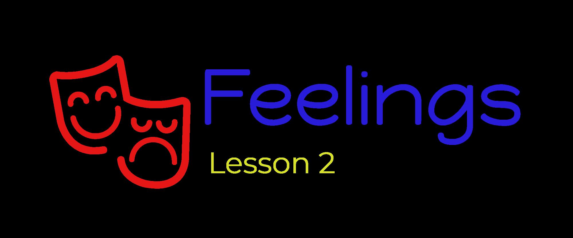 Lesson 2 - Feelings