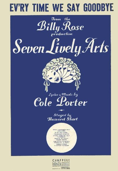 "Cole Porter's ""Ev'ry Time We Say Goodbye"" was introduced in the 1944 musical, ""Seven Lively Arts."" Since then, countless artists have covered the song, from Ella Fitzgerald to Rufus Wainwright."