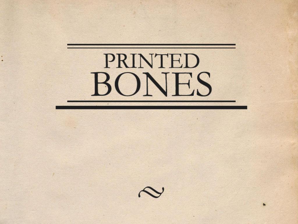 PrintedBones_PressImg_001.jpg