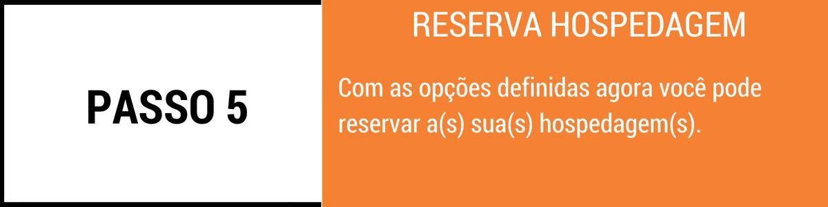 Com as opções definidas agora você pode reservar a(s) sua(s) hospedagem(s).