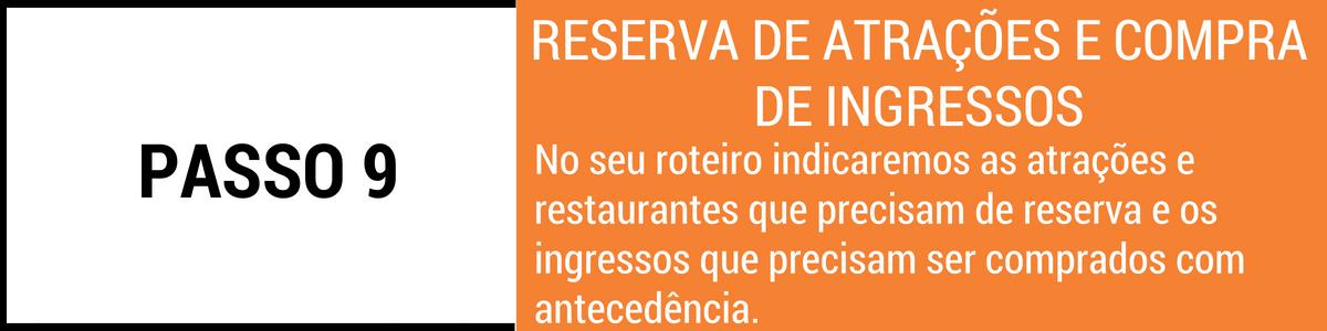 No seu roteiro indicaremos as atrações e restaurantes que precisam de reserva e os ingressos que precisam ser comprados com antecedência.