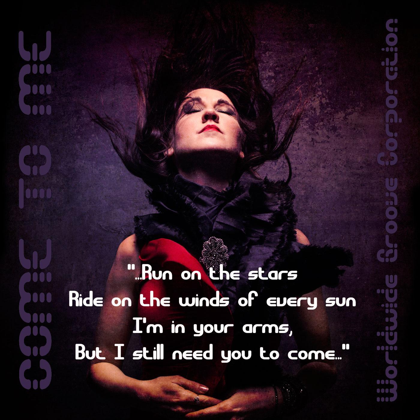 Come To Me [aka: the I want Jesus to come back song]  music by Ellen Tift and Kurt Goebel, words by Ellen Tift ©Rock of Life Music  Who am I to you Why did you choose me to love I am so small, you know well What I'm incapable of  You gave the final word I can't love as you deserve I can't love as you deserve Yet you've awakened me I need you desperately I need you desperately  Come to me, come to me Come to me, come to me Run on the stars Ride on the winds of every sun I'm in your arms But I still need you to come  How do I bide my time How can I possibly go on This place is not my home This air is toxic to my lungs  Give me the strength to last Without you I'm destroyed Without you I'm destroyed Please make this aching pass Show me you hear my voice Show me you hear my voice  Come to me, come to me Come to me, come to me Run on the stars Ride on the winds of every sun I'm in your arms But I still need you to come Run on the stars Ride on the winds of every sun I'm in your arms But I still need you to come