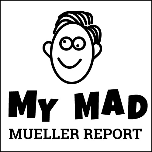 My Mad Mueller Report