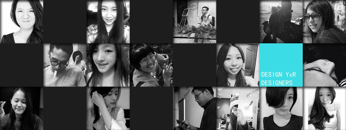 We are designers of DESIGN YxR from Taiwan. 我們是來自台灣的設計師群,期待與您一同合作。