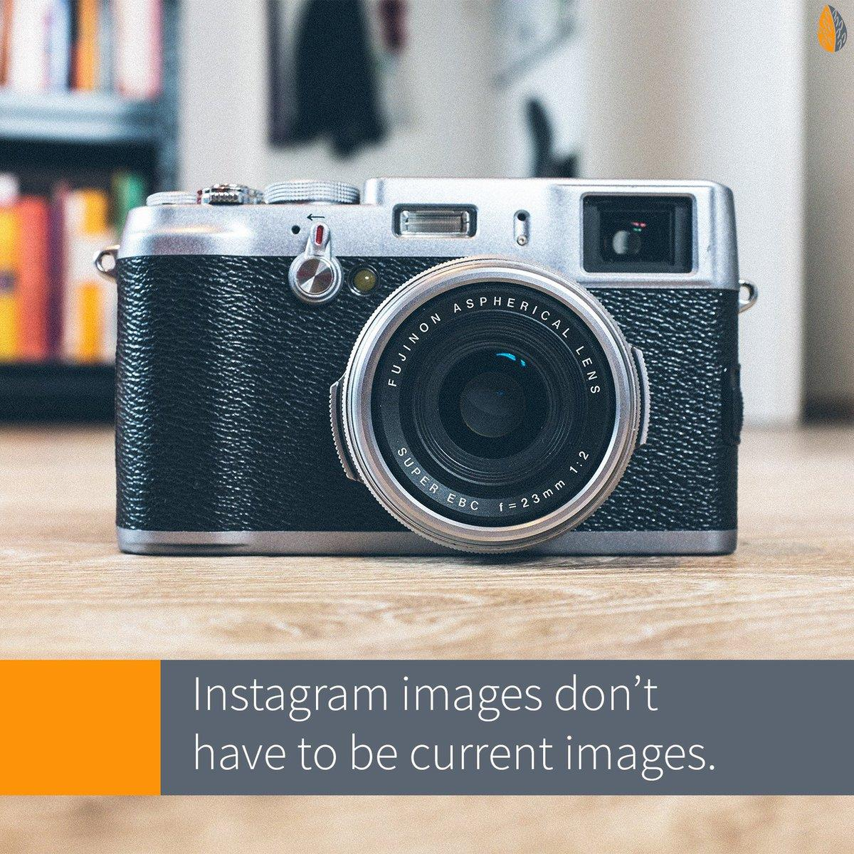 Instagram images don't have to be current