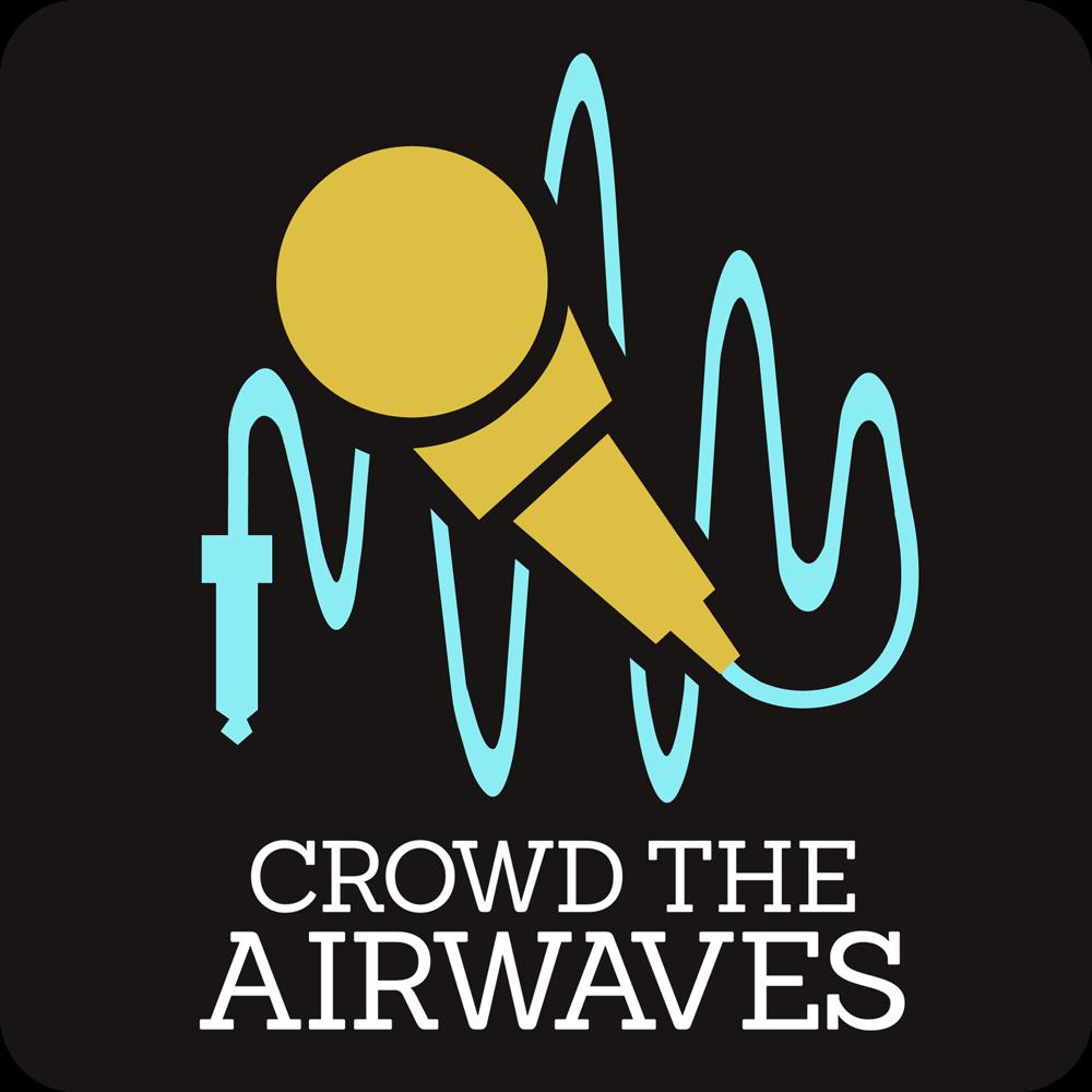 Crowd the Airwaves