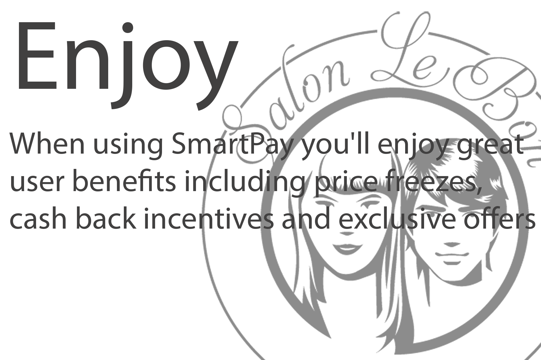 when using smartpay you'll enjoy great user benefits including price freezes, cash back incentives and exclusive offers