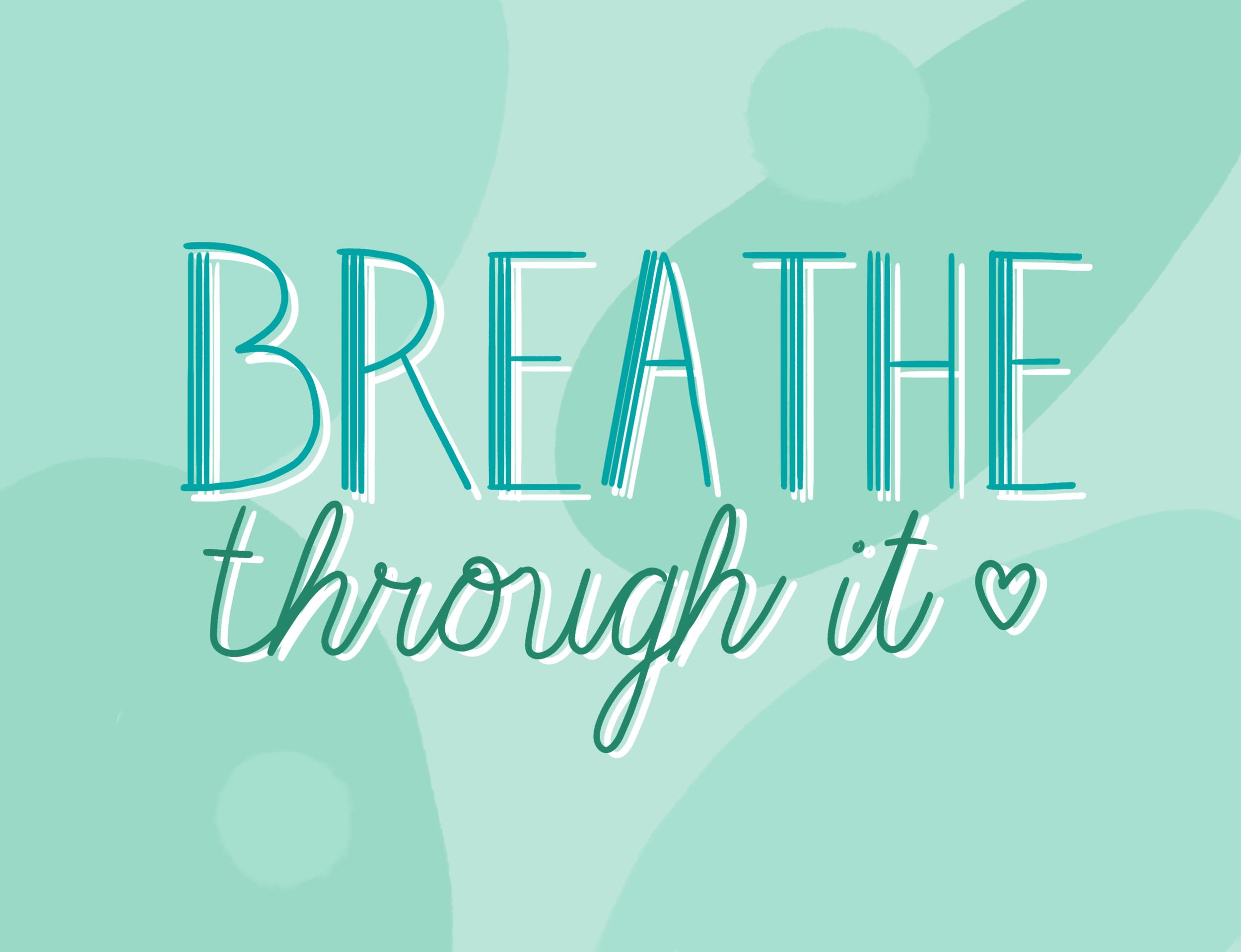 60- breathe through it.png