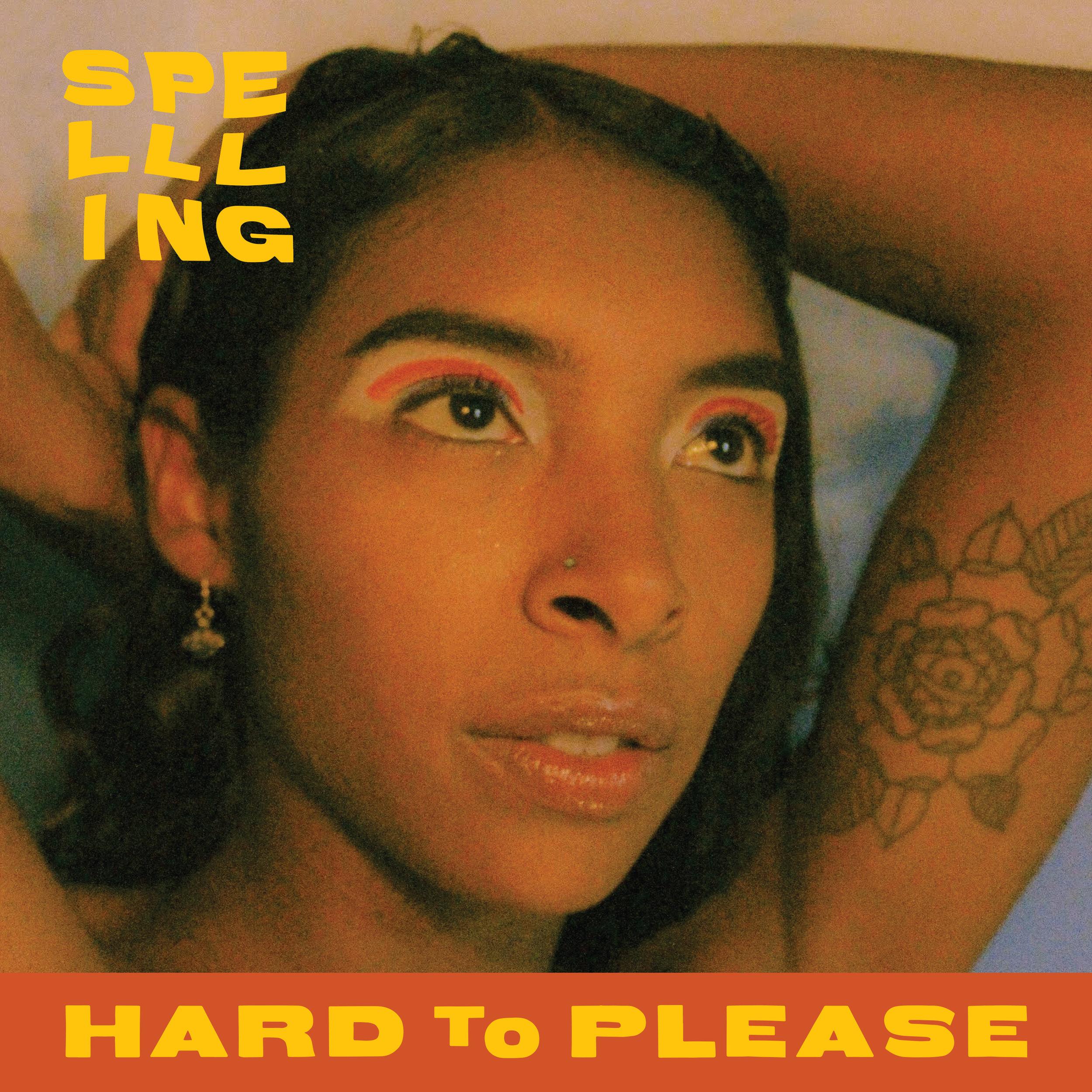 Spellling_Hard to Please_Alt Album Cover FINAL.jpg