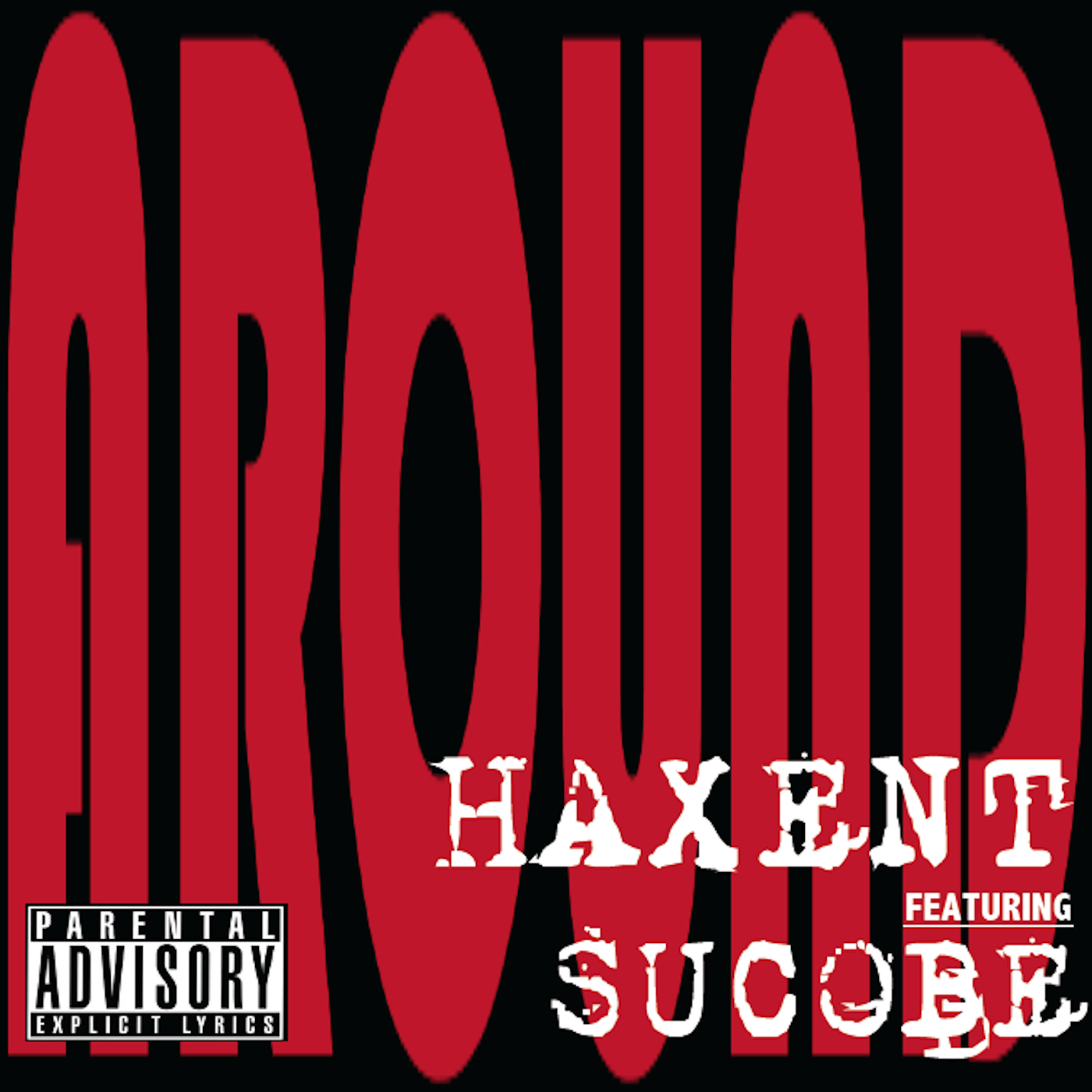 AROUND - Haxent feature Sucobe