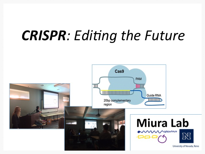 OUTREACH: Maebh and Mariela presenting about CRISPR to high school students of the Youth Science Institute at UC Davis's Tahoe Environmental Research Center (Incline Village, NV).