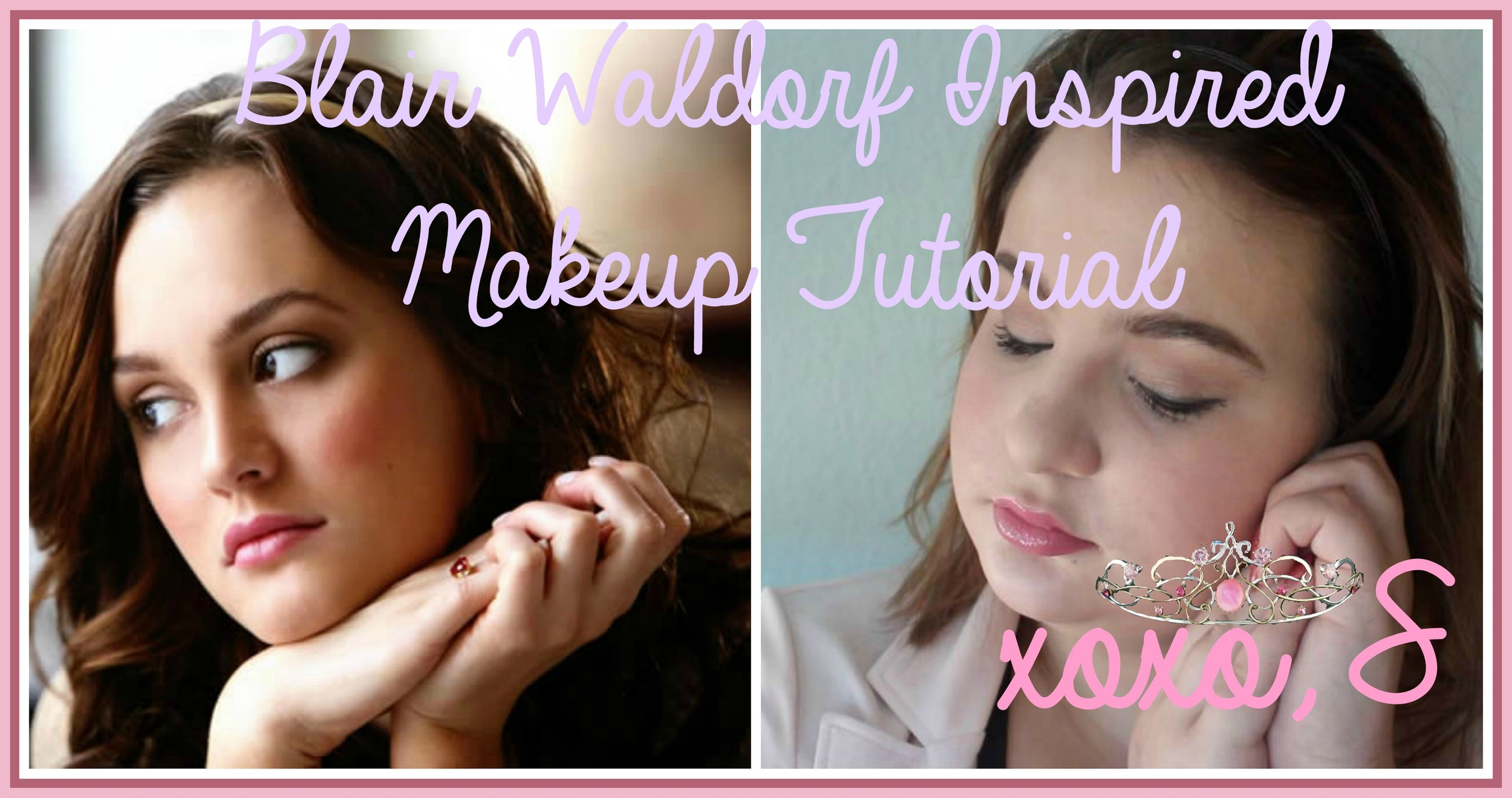 Blair Waldorf Inspired Makeup Tutorial