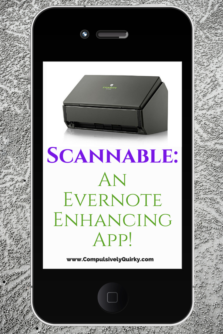 Scannable: An Evernote Enhancing App! ~ www.CompulsivelyQuirky.com
