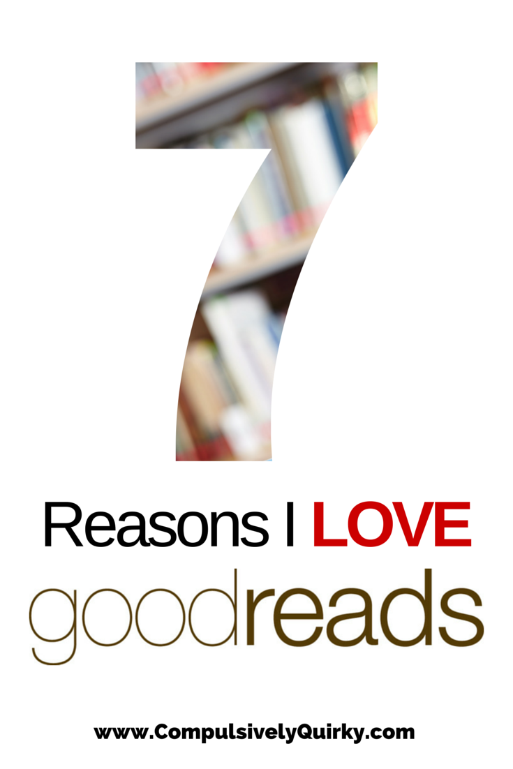 Seven Reasons I Love Goodreads ~ I finally eliminated my binder of book lists and notes! ~ www.CompulsivelyQuirky.com