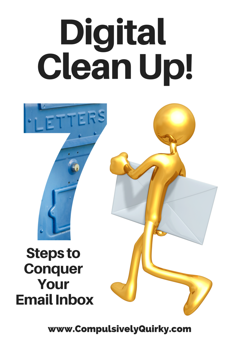 Digital Clean Up! Seven Steps to Conquer Your Email Inbox ~ tips and strategies to declutter your email ~ www.CompulsivelyQuirky.com