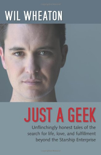 Just A Geek by Wil Wheaton ~ book review from www.CompulsivelyQuirky.com
