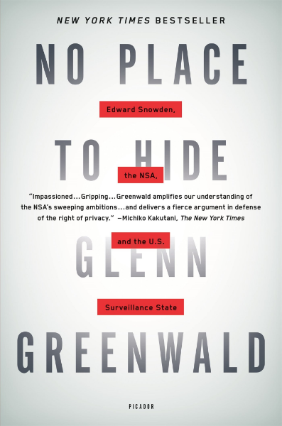 No Place to Hide: Edward Snowden, the NSA, and the U.S. Surveillance State by Glenn Greenwald ~ book review at Compulsively Quirky