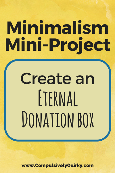 Minimalism Mini-Project: Create an Eternal Donation Box