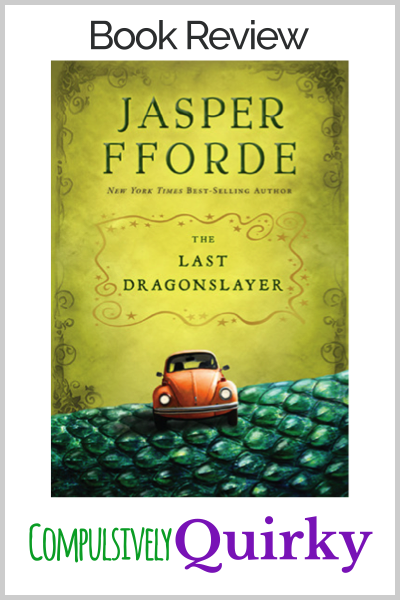 The Last Dragonslayer by Jasper Fforde ~ book review at Compulsively Quirky
