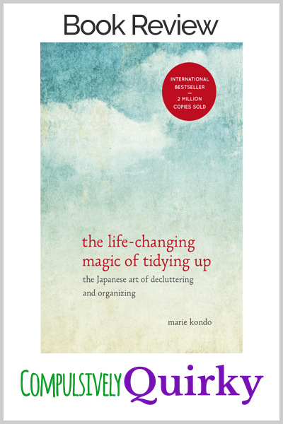 The Life-Changing Magic of Tidying Up by Marie Kondo ~ two star book review for this book I really wanted to like, but just could not