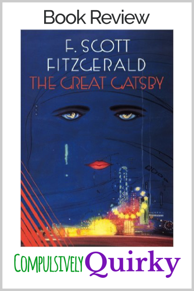 The Great Gatsby by F. Scott Fitzgerald ~ book review at Compulsively Quirky