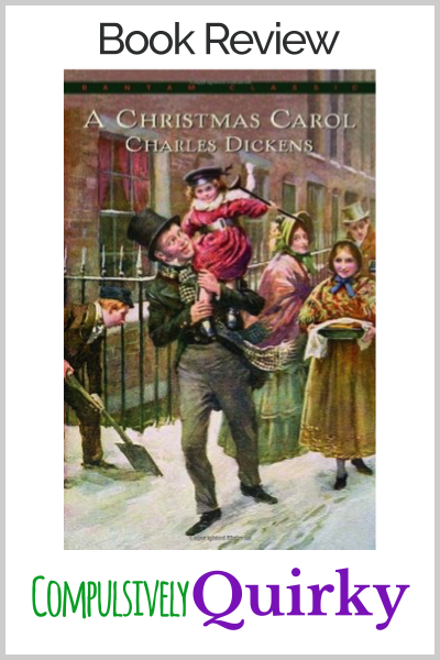 A Christmas Carol by Charles Dickens ~ three star review at Compulsively Quirky