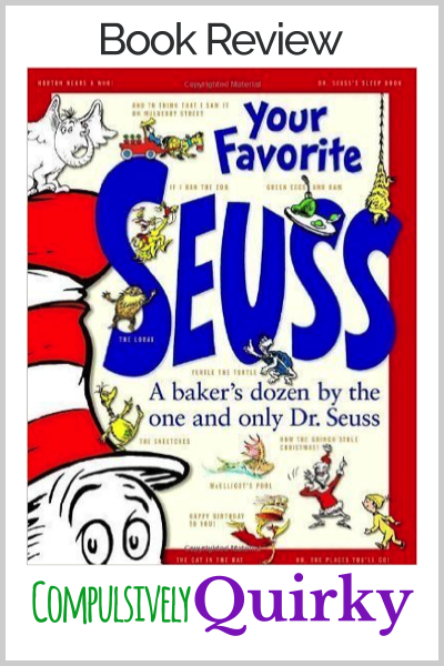 Your Favorite Seuss ~ book review of this baker's dozen collection of essays and Seuss stories