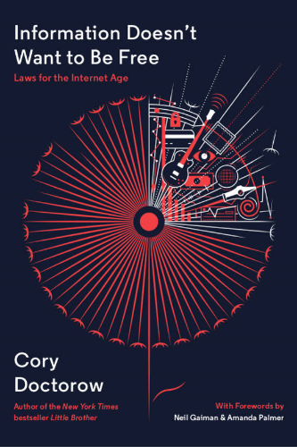 Information Doesn't Want to Be Free: Laws for the Internet Age by Cory Doctorow ~ book review from www.CompulsivelyQuirky.com