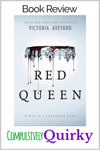 Red Queen by Victoria Aveyard ~ book review at Compulsively Quirky