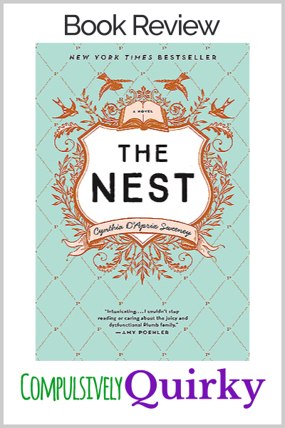 The Nest by Cynthia D'Aprix Sweeney ~ four star book review at Compulsively Quirky