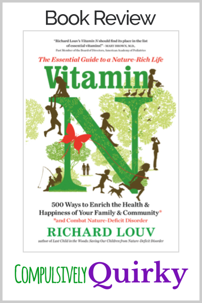 Vitamin N: The Essential Guide to a Nature-Rich Life by Richard Louv ~ book review for this fantastic brainstorm book of how anyone can combat nature-deficit disorder