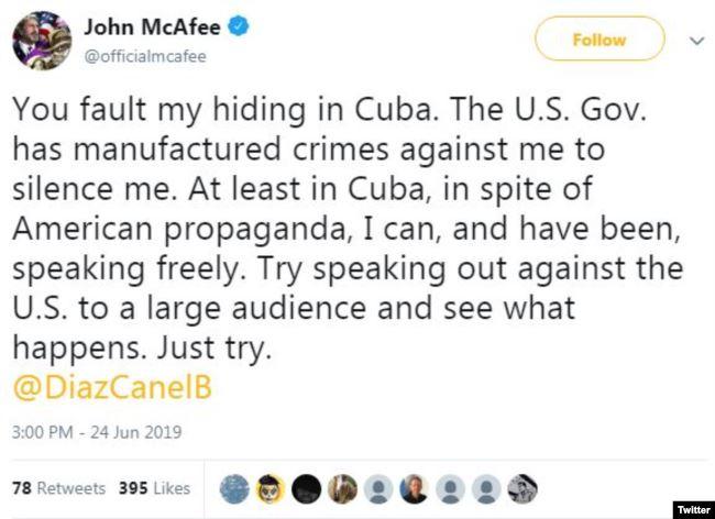 """""""En Cuba puedo hablar libremente contra el gobierno de EEUU"""", dice McAfee en este mensaje de Twitter."""