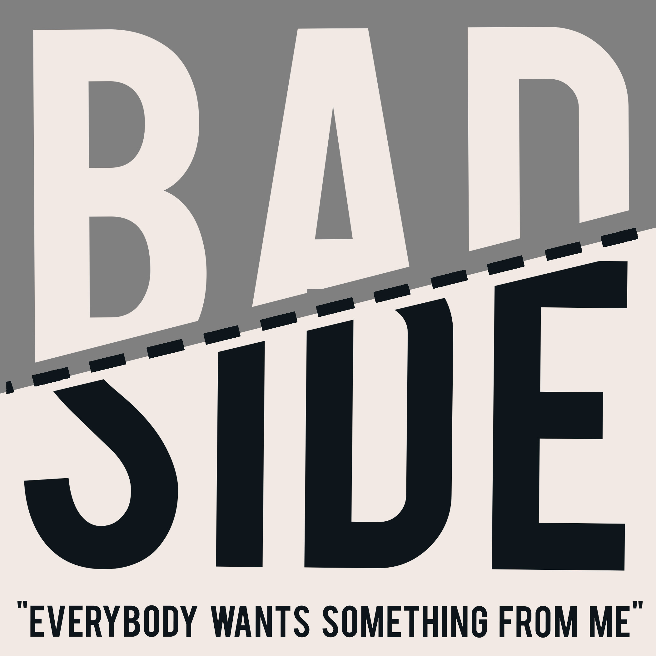 Bad Side - Everybody Wants Something From Me 7""