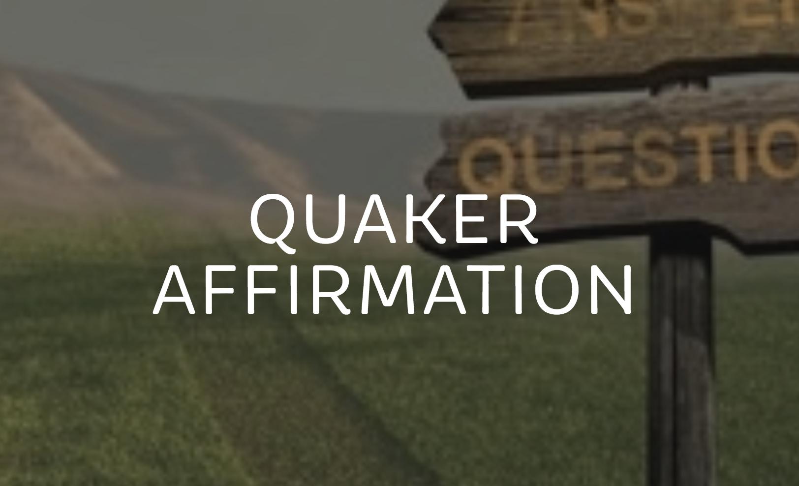 Quaker Affirmation: