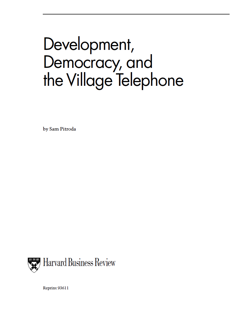 """Development, Democracy, and the Village Telephone,"" Harvard BusinessReview, 1993"