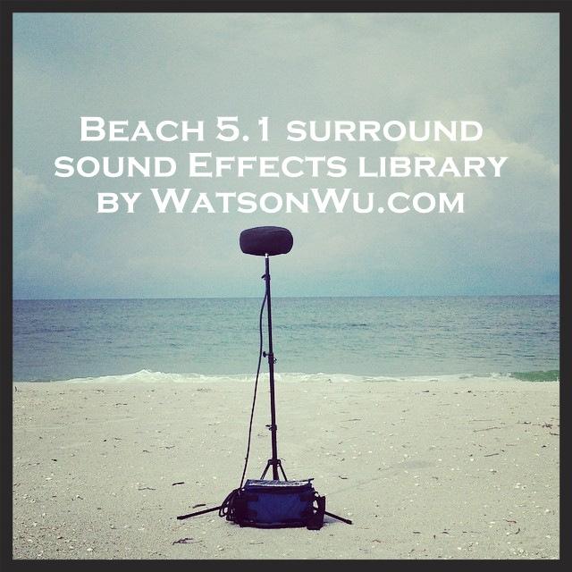 Watson Wu - New Beach 5.1 surround sound effects library.jpg