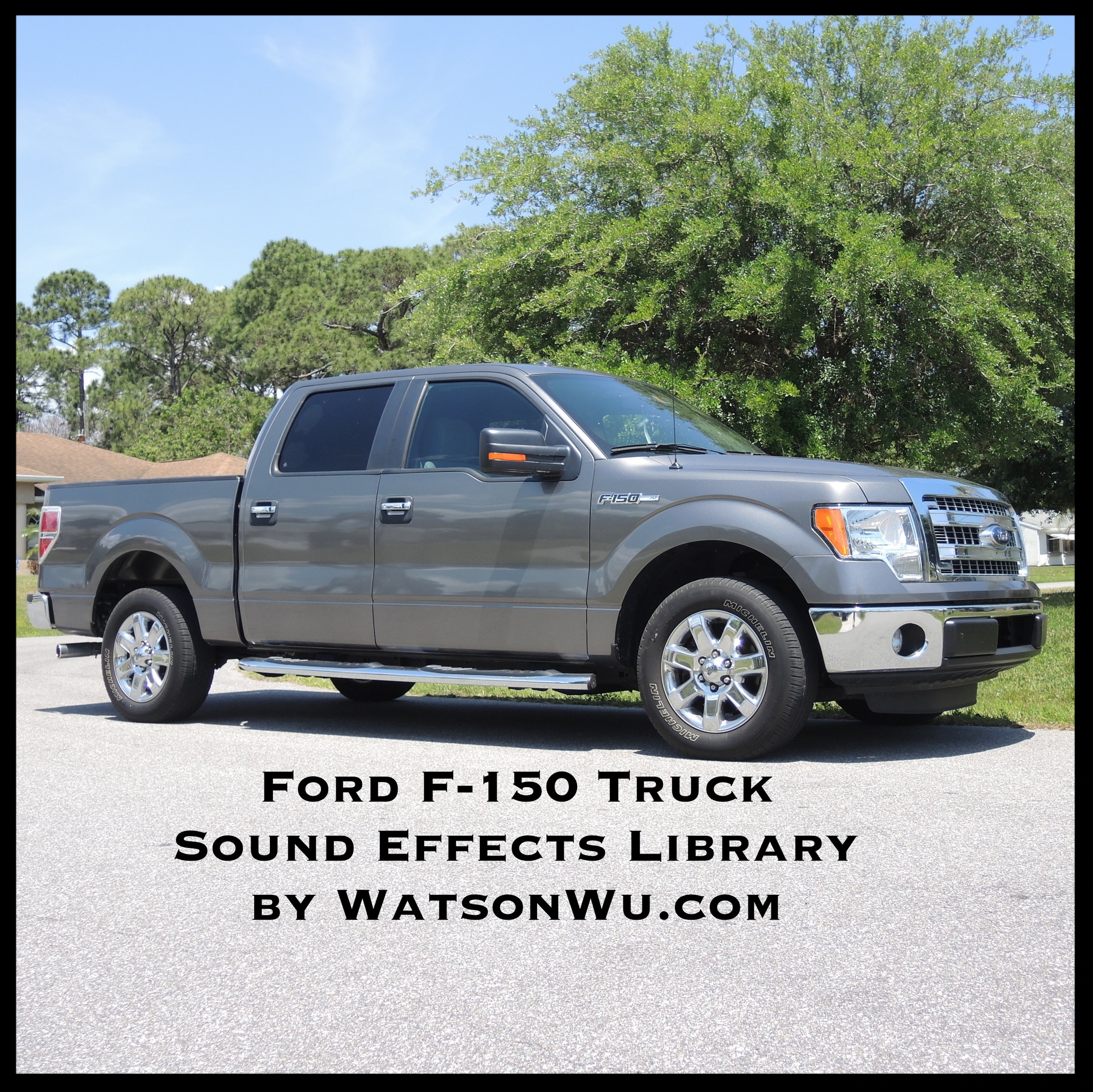 Ford F-150 Truck sound effects library by Watson Wu.JPG