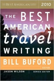 The Best American Travel Writing 2010    (Contributor)   Houghton Mifflin Books — 2010