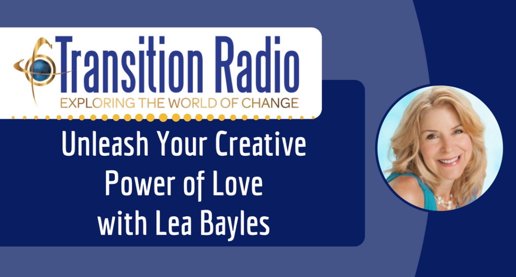 Unleash Your Creative Power of Love with Lea Bayles