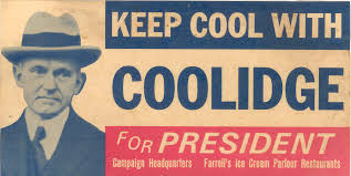 Coolidge campaign in 1924 was innovative for its time. Even though it used a boring font (Trade Gothic), it was mainly successful because it hammered the slogan through the new medium of radio.