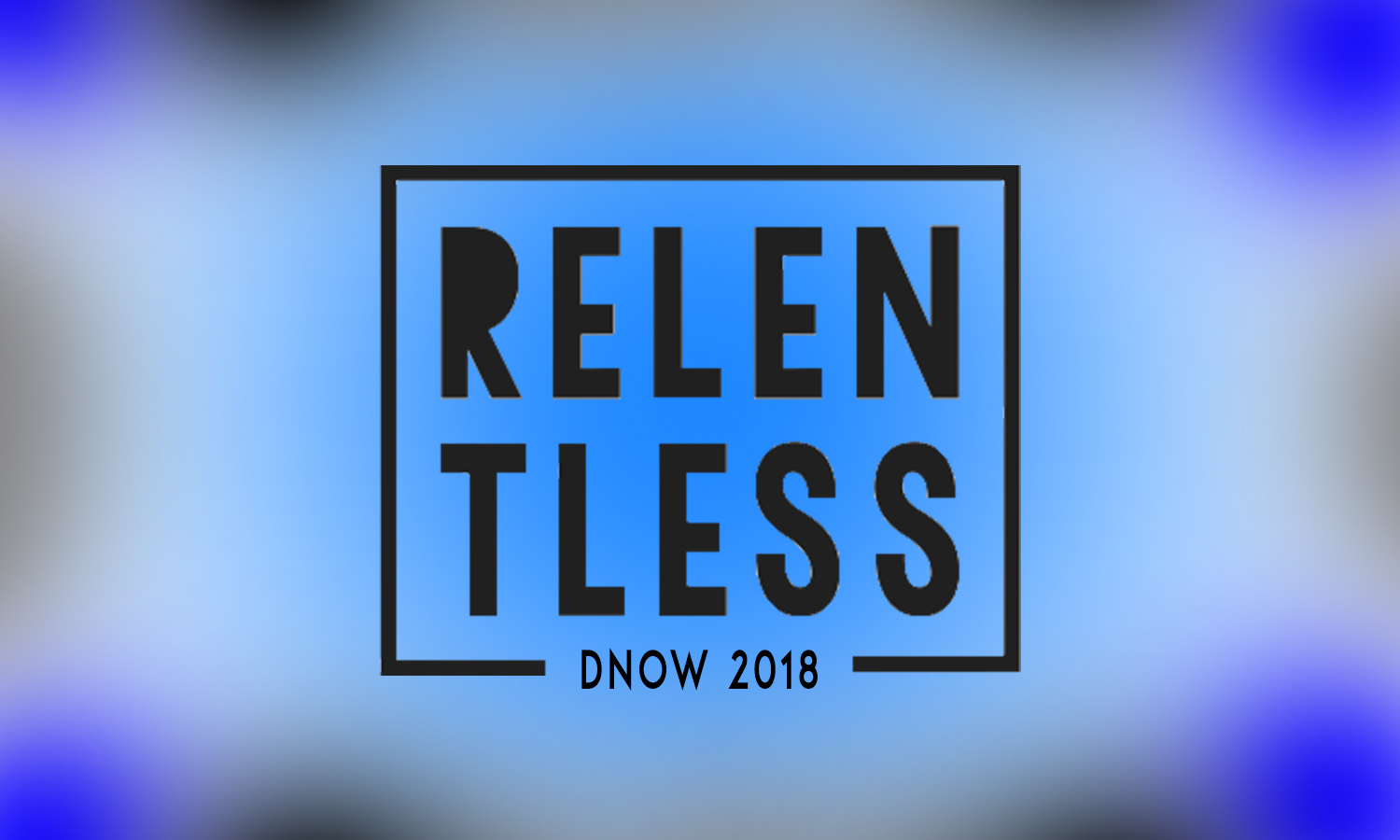 Relentless - 4.8.18.  |  Tyler Brown