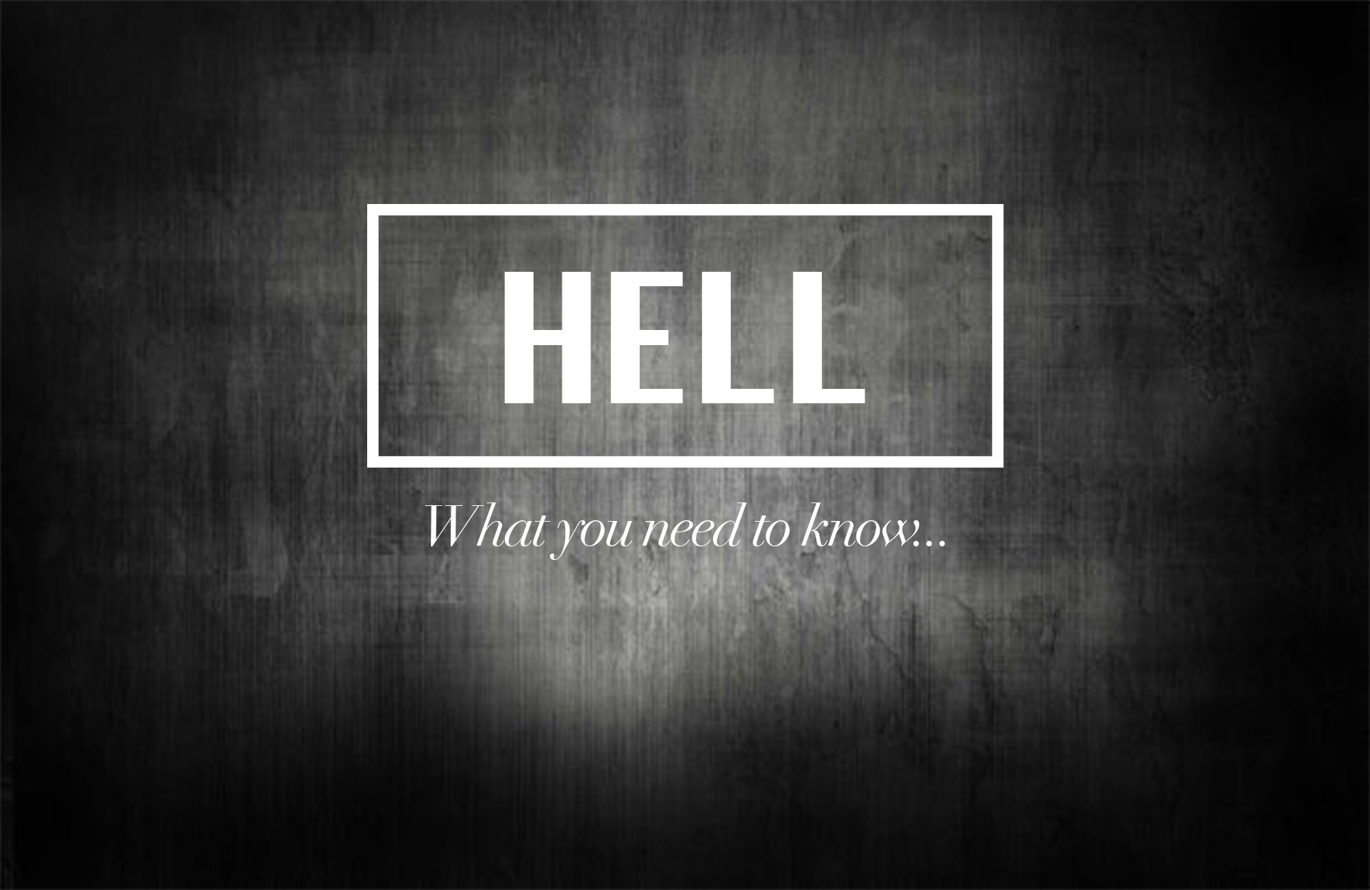 Hell // What You Need To Know - 3.4.18 // Part 3 | Phillip Martin
