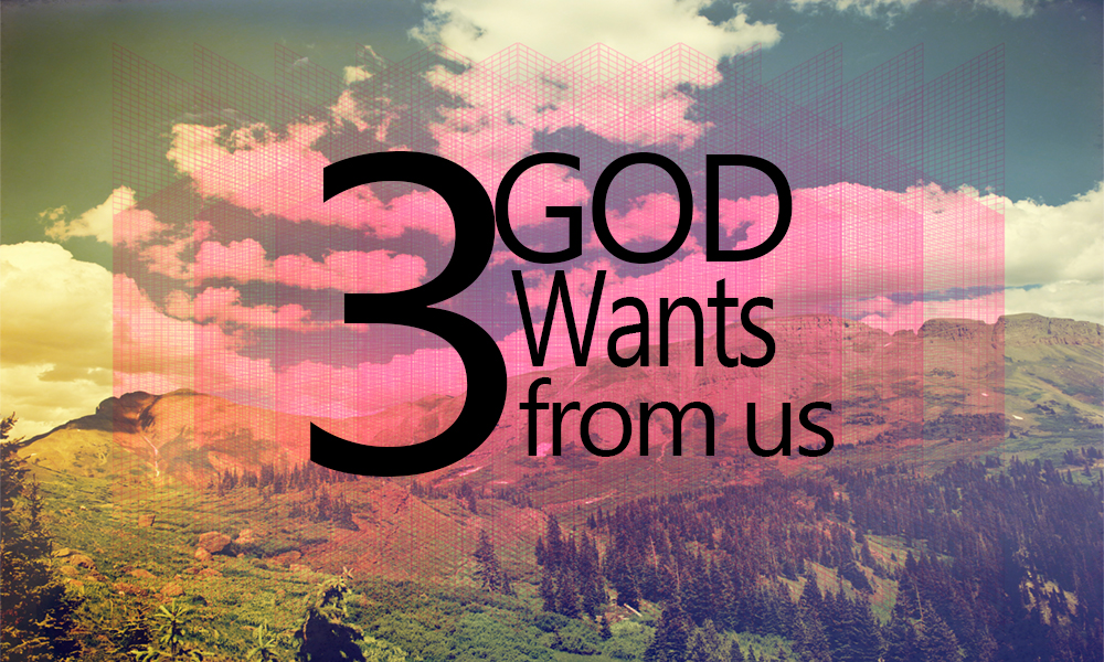 3 Things God Wants From Us - 8.13.17 | Phillip Martin
