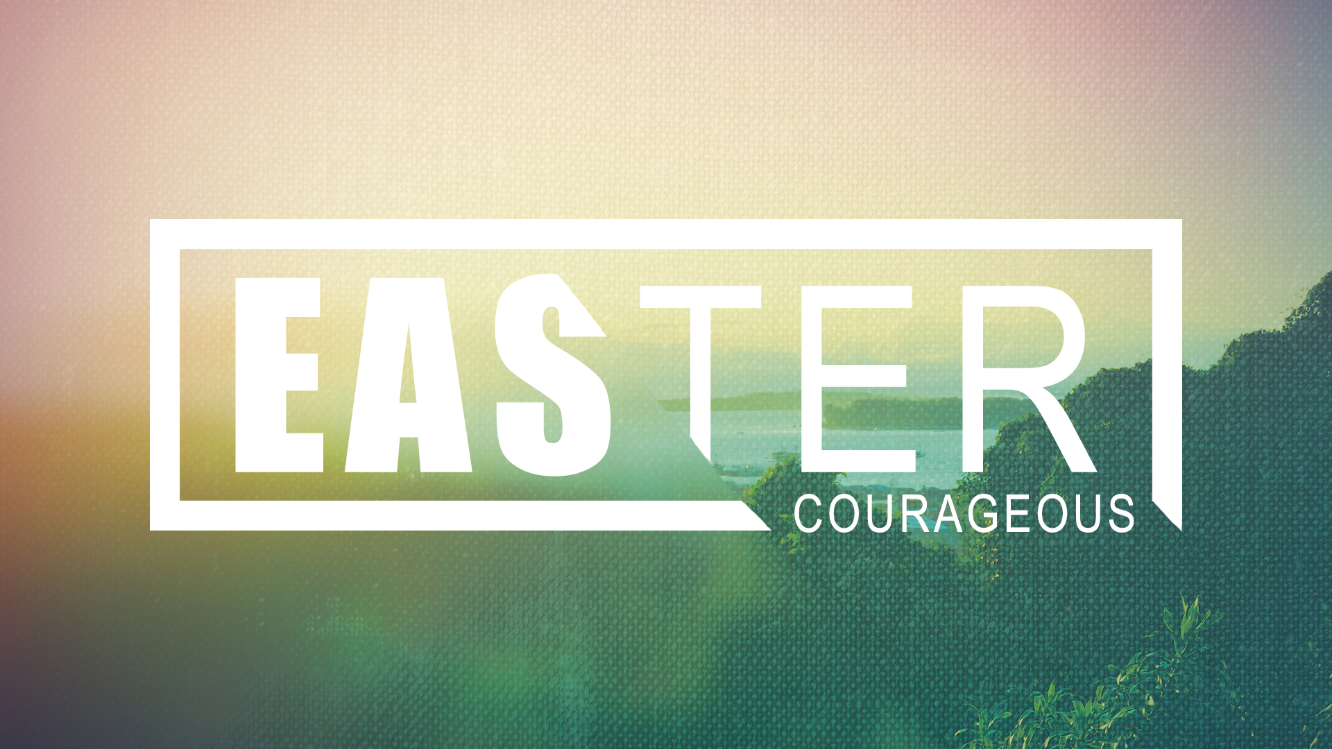 Courageous | Focus | Easter - 4.21.19 | Phillip Martin