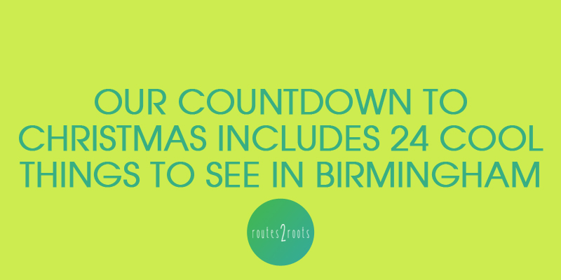 Our countdown to Christmas includes 24 cool things to see in Birmingham.