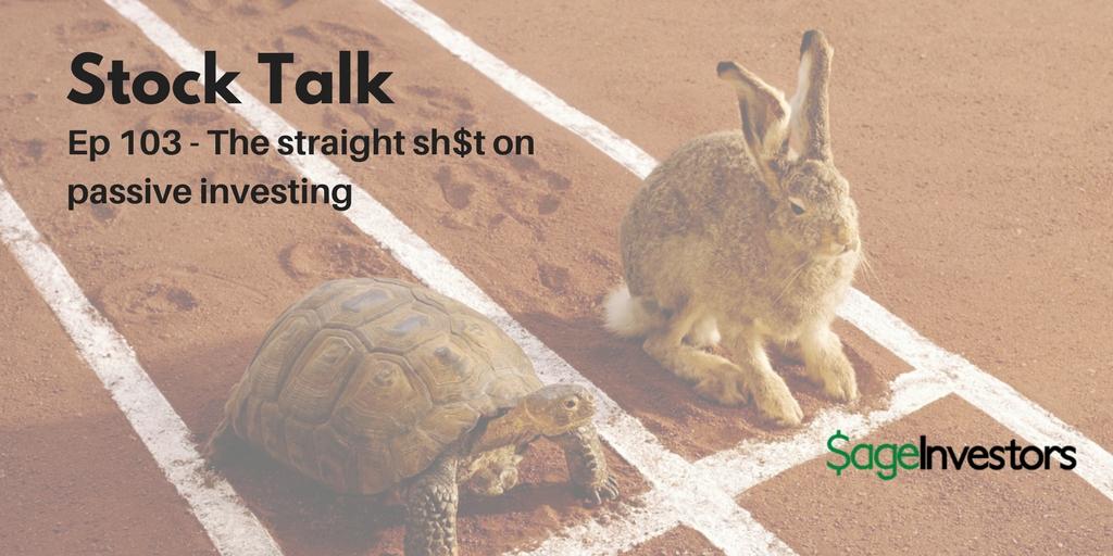 Stock Talk - Ep 103 - Passive Investing.jpg