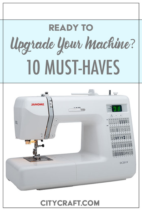 The 10 Must-Have Features in a new sewing machine.